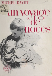 Michel Davet - Un voyage de noces.