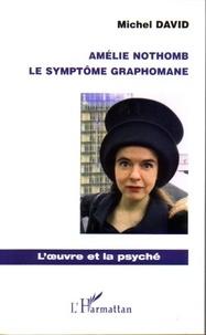 Michel David - Amélie Nothomb - Le symptôme graphomane.