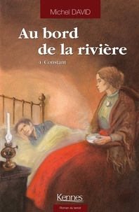 Michel David - Au bord de la rivière Tome 4 : Constant.