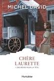 Michel David - Chère Laurette Tome 1 : Des rêves plein la tête.