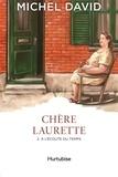 Michel David - Chère Laurette Tome 2 : A l'écoute du temps.