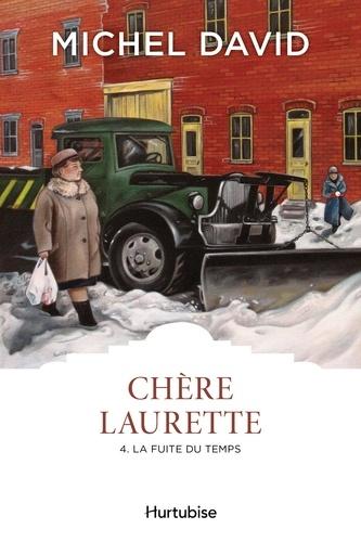 Chère Laurette Tome 4 La fuite du temps