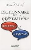 Michel David - Dictionnaire des expressions françaises et québécoises.