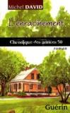 Michel David - L'enracinement - Chronique des annees 50.
