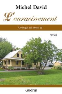 Michel David - L'enracinement - Chronique des années 50.