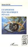 Michel David - L'expertise psychiatrique pénale.