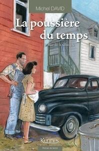 Michel David - La poussière du temps Tome 1 : Rue de la Glacière.