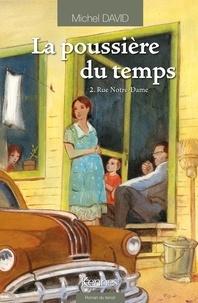 Michel David - La poussière du temps Tome 2 : Rue Notre-Dame.