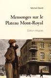 Michel David - Mensonges sur le Plateau Mont-Royal  : Edition intégrale - Tome 1, Un mariage de raison ; Tome 2, La biscuiterie.