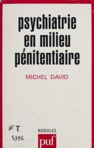 Michel David - Psychiatrie en milieu pénitentiaire.