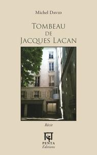 Michel David - Tombeau de Jacques Lacan.