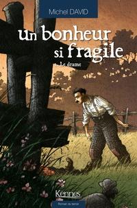 Michel David - Un bonheur si fragile Tome 2 : Le drame.