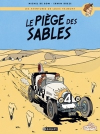 Michel de Bom et Erwin Drèze - Les aventures de Louis Valmont Tome 1 : Le piège des sables.