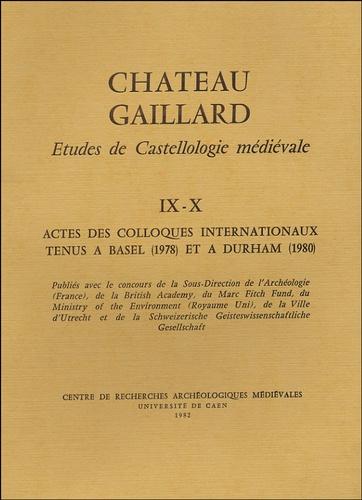 Michel de Boüard - Château Gaillard - Tome IX-X, Actes des colloques internationaux tenus à Basel (1978) et à Durham (1980).