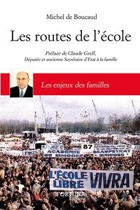 Michel de Boucaud - Les routes de l'école - Les enjeux des familles.