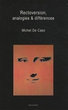 Michel De Caso - Rectoversion, analogies & différences.