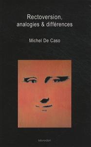 Michel De Caso - Rectoversion, analogies & différences.