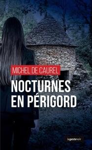 Michel de Caurel - Nocturnes en Périgord.