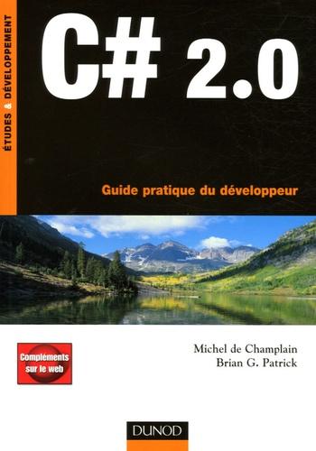 Michel de Champlain et Brian Patrick - C# 2.0 - Guide pratique du développeur.