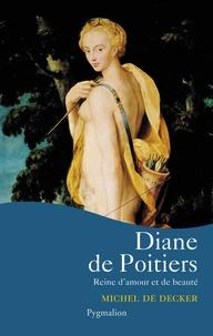 Michel de Decker - Diane de Poitiers.