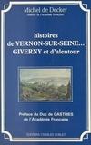 Michel de Decker - Histoires de Vernon-sur-Seine... Giverny et d'alentour.