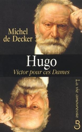 Hugo. Victor pour ces dames