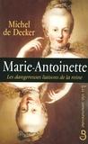 Michel de Decker - Marie-Antoinette - Les dangereuses liaisons de la reine.