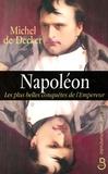 Michel de Decker - Napoléon - Les plus belles conquêtes de l'Empereur.