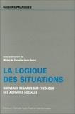 Michel de Fornel et  Collectif - La logique des situations. - Nouveaux regards sur l'écologie des activités sociales.