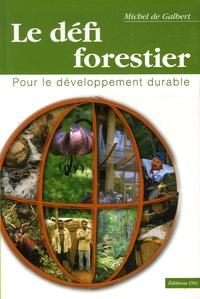 Michel de Galbert - Le défi forestier - Pour le développement durable.