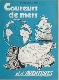 Michel de Galzain et Jean-François Decker - Coureurs de mers et d'aventures.