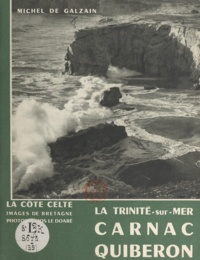 Michel de Galzain et Jos Le Doaré - La côte celte - La Trinité Carnac, Quiberon.