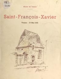 Michel de Galzain et  Caubert de Cléry - Le collège Saint-François-Xavier - Fondé en 1850, incendié le 29 mai 1949.