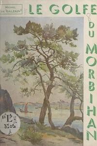 Michel de Galzain et  Collectif - Le golfe du Morbihan.