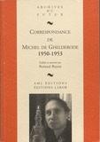 Michel De Ghelderode et Roland Beyen - Correspondance de Michel de Ghelderode - Tome 7, 1950-1953.