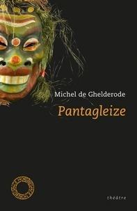 Michel De Ghelderode - Pantagleize.