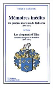 Michel de Gouberville - Mémoires inédits du général marquis de Balivière (1738-1821) suivis de Les cinq noms d'Elisa dernière marquise de Balivière(1793-1867).