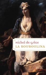 Michel de Grèce - La bouboulina.