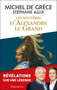 Michel de Grèce - Les mystères d'Alexandre le Grand.
