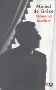 Michel de Grèce - Mémoires insolites.
