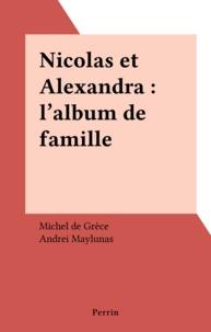 Michel de Grèce - Nicolas et Alexandra - L'album de famille.