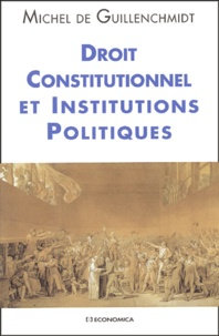 Michel de Guillenchmidt - Droit Constitutionnel et Institutions Politiques.