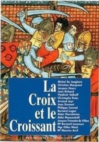 Michel De Jaeghere - La Croix et le Croissant - Actes de la IVe Université d'été de Renaissance Catholique, Quarré les Tombes, août 1995.