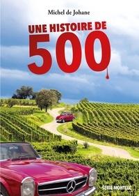 Michel De Johane - Une histoire de 500.
