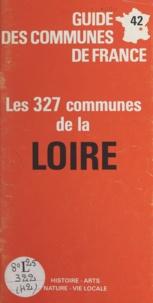 Michel de La Torre - Guide des communes de France : les 327 communes de la Loire.