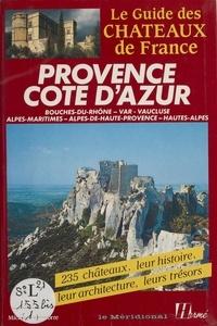 Michel de La Torre - Provence Côte d'Azur - Bouches-du-Rhône, Var, Vaucluse, Alpes-Maritimes, Alpes-de-Haute-Provence, Hautes-Alpes.