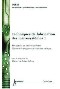 Michel De Labachelerie - Technologies génériques de microfabrication Tome 1.