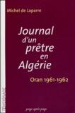 Michel de Laparre de Saint-Sernin - Journal d'un prêtre en Algérie - Oran 1961-1962.