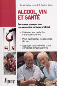 Michel de Lorgeril et Patricia Salen - Alcool, vin et santé.