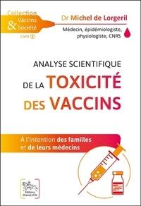 Michel de Lorgeril - Analyse scientifique de la toxicité des vaccins - A l'intention des familles et de leurs médecins.